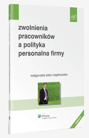 Zwolnienia pracowników a polityka personalna firmy