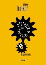 Historyk w trybach historii. Wspomnienia