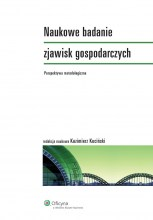 Naukowe badanie zjawisk gospodarczych. Perspektywa metodologiczna