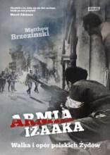 Armia Izaaka. Walka i opór polskich Żydów