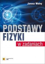 Podstawy fizyki w zadaniach wyd. 3