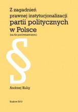 Z zagadnień prawnej instytucjonalizacji partii politycznych