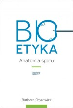 Bioetyka. Anatomia sporu
