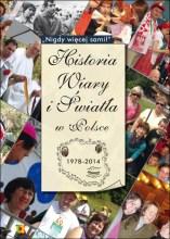 Historia Wiary i Światła w Polsce 1978-2014