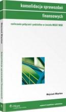Konsolidacja sprawozdań finansowych i rozliczanie połączeń w świetle MSSF/MSR