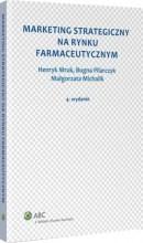 Marketing strategiczny na rynku farmaceutycznym wyd 4